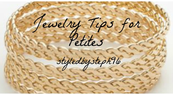 *Requested* Jewelry Tips for Petites